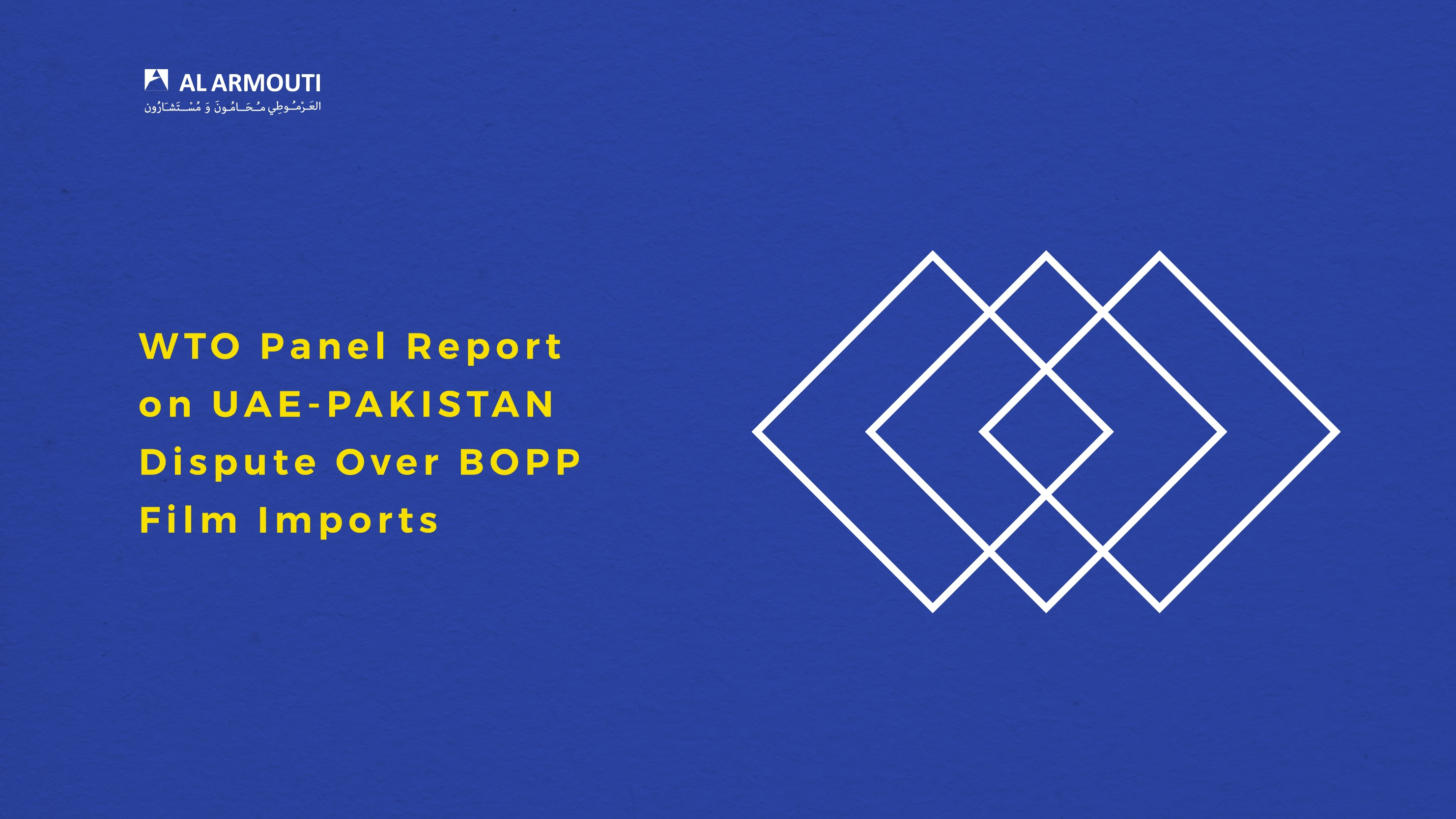 WTO Panel Report on UAE-Pakistan Dispute Over Anti-Dumping Duties on BOPP Film